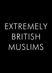 Extremely British Muslims