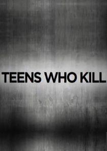 Teens Who Kill
