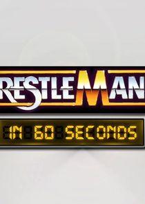 WrestleMania in 60 Seconds