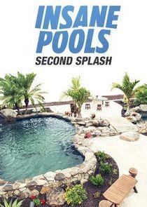 Watch Series - Insane Pools: Second Splash