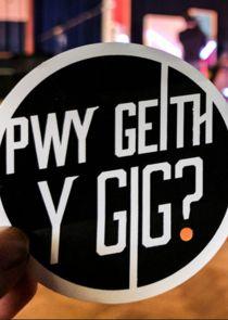 Pwy Geith y Gig?