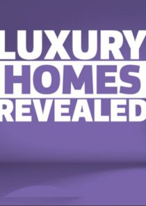 Luxury Homes Revealed
