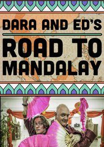 Dara and Ed's Road to Mandalay