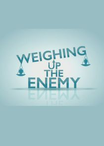 Weighing Up the Enemy