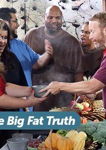The Big Fat Truth