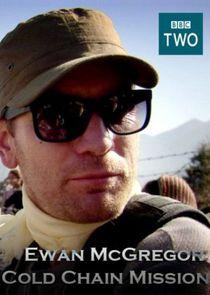 Ewan McGregor: Cold Chain Mission