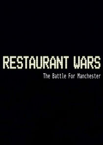 Restaurant Wars: The Battle for Manchester