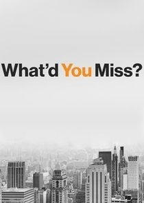 What'd You Miss?
