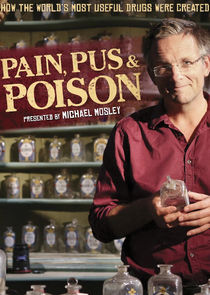Pain, Pus & Poison: The Search for Modern Medicines