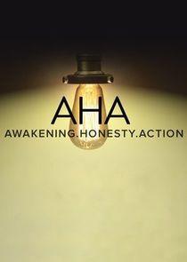 AHA Awakening, Honesty, Action