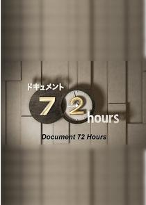 Document 72 Hours