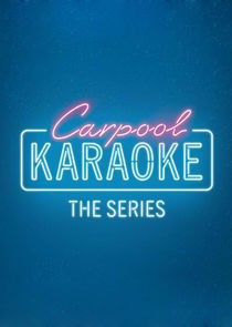 Watch Series - Carpool Karaoke