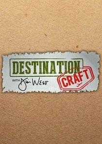 Destination Craft with Jim West