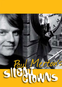 Paul Merton's Silent Clowns