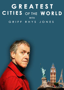 Greatest Cities of the World with Griff Rhys Jones