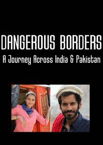 Dangerous Borders: A Journey across India & Pakistan