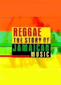 Reggae: The Story of Jamaican Music
