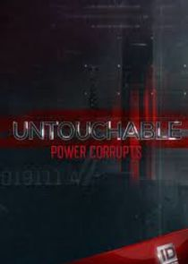 Untouchable: Power Corrupts