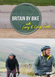 Britain by Bike with Larry and George Lamb