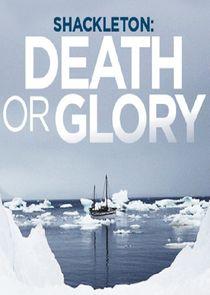 Shackleton: Death or Glory