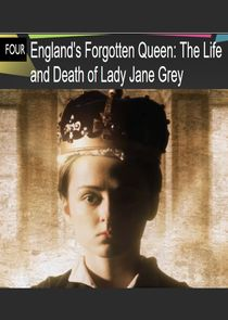 England's Forgotten Queen: The Life and Death of Lady Jane Grey