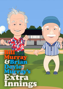 Extra Innings with Bill Murray & Brian Doyle-Murray