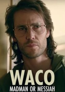 Waco: Madman or Messiah