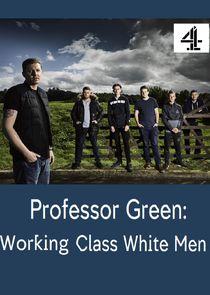 Professor Green: Working Class White Men