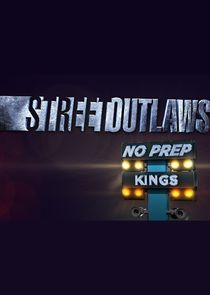 Street Outlaws No Prep Schedule 2019