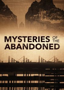 Watch Series - Mysteries of the Abandoned