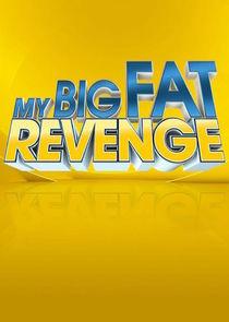 Watch Series - My Big Fat Revenge