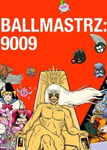 Watch Series - Ballmastrz: 9009