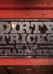 Dirty Tricks of the Tradesmen