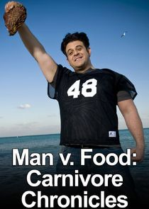 Man v. Food: Carnivore Chronicles