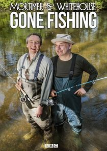 Mortimer and Whitehouse: Gone Fishing