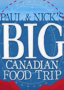 Paul and Nick's Big Canadian Food Trip