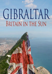 Gibraltar: Britain in the Sun
