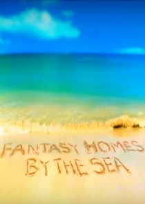 Fantasy Homes by the Sea