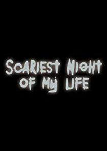 Scariest Night of My Life