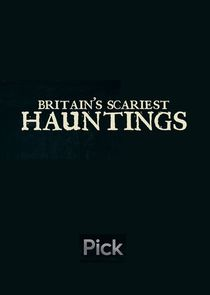 Britain's Scariest Hauntings
