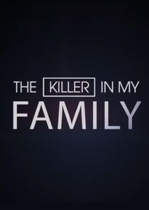 The Killer in My Family
