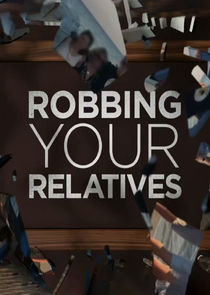 Robbing Your Relatives