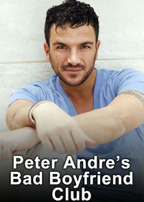 Peter Andre's Bad Boyfriend Club