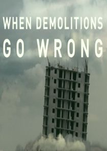 When Demolitions Go Wrong