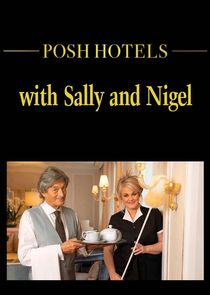 Posh Hotels with Sally and Nigel