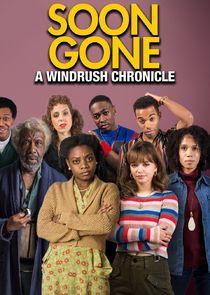 Soon Gone: A Windrush Chronicle