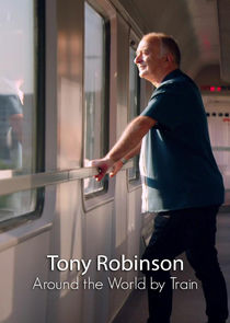 Around the World by Train with Tony Robinson