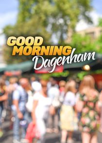 Good Morning Dagenham