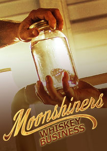 Watch Series - Moonshiners: Whiskey Business