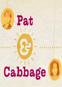 Pat & Cabbage
